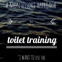A Montessori Approach to Toilet Training - MontessoriBloggersNetwork.com