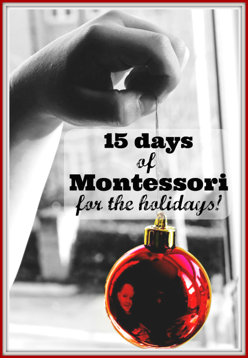 15 Days of Montessori for the Holidays